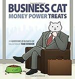 Business Cat: Money, Power, Treats