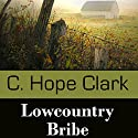 Lowcountry Bribe Audiobook by C. Hope Clark Narrated by Karen Commins