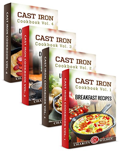 Cast Iron Cookbook Box Set: Cast Iron Breakfast, Lunch, Dinner & Dessert Recipes (Comfort Food Recipes 1) by Charity Wilson
