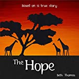 The Hope: Based on a true story