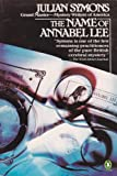 The Name of Annabel Lee (0140069135) by Symons, Julian
