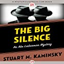 The Big Silence Audiobook by Stuart M. Kaminsky Narrated by Richard Ferrone