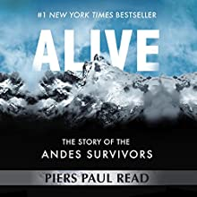 Alive: The Story of the Andes Survivors Audiobook by Piers Paul Read Narrated by Paul Ansdell
