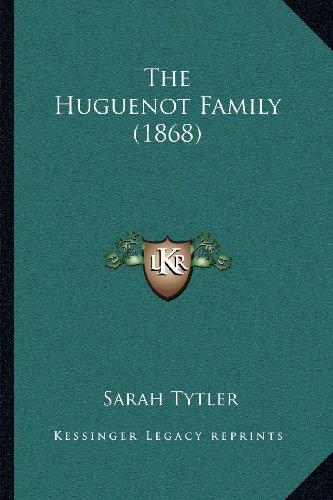 The Huguenot Family (1868)