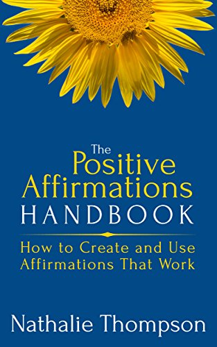 The Positive Affirmations Handbook: How to Create and Use Affirmations that Work (Positive Affirmations For Women compare prices)