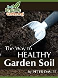 The Way To Healthy Garden Soil