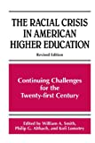 img - for The Racial Crisis in American Higher Education: Continuing Challenges for the Twenty-First Century (Frontiers in Education) (Suny Series, Frontiers in Education) book / textbook / text book