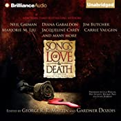 Songs of Love and Death: All-Original Tales of Star-Crossed Love | [George R. R. Martin (editor), Gardner Dozois (editor), Neil Gaiman, Peter S. Beagle, Tanith Lee, Marjorie M. Liu, Jacqueline Carey, Carrie Vaughn, Robin Hobb, Jo Beverley]