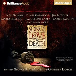 Songs of Love and Death: All-Original Tales of Star-Crossed Love | [George R. R. Martin (editor), Gardner Dozois (editor), Neil Gaiman, Peter S. Beagle, Tanith Lee, Marjorie M. Liu, Jacqueline Carey]