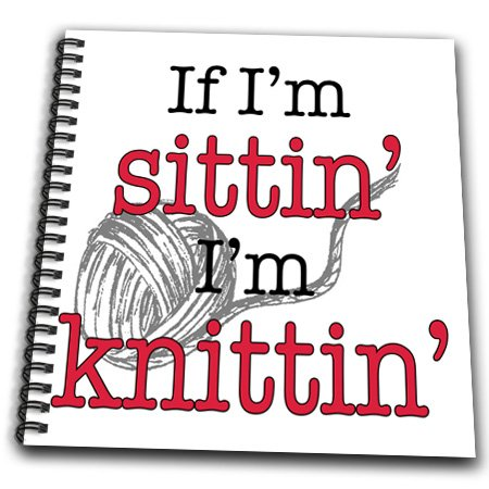 db_193225 EvaDane - Funny Quotes - If Im sittin Im knittin, Red - Drawing Book