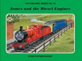 Christopher Awdry The Railway Series No. 28 : James and the Diesel Engines (Classic Thomas the Tank Engine)