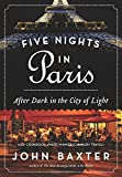 img - for Five Nights in Paris: After Dark in the City of Light book / textbook / text book