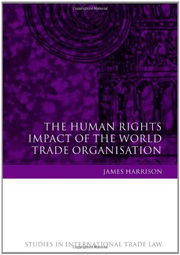 The Human Rights Impact of the World Trade Organisation (Studies in International Trade Law)