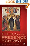 Ethics in the Presence of Christ