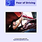 Overcome Fear of Driving: Feel Confident, Relaxed, and Remain in Control When Driving | Darren Marks