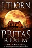 Pretas Realm: The Haunting (Book 1 of The Hidden Evil Trilogy)