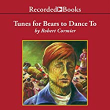 Tunes for Bears to Dance To (       UNABRIDGED) by Robert Cormier Narrated by George Guidall