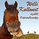 Ostpreussenwitze Hörspiel von Willi Kallweit Gesprochen von: Willi Kallweit