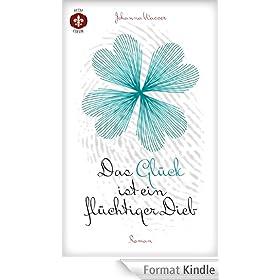 Das Gl�ck ist ein fl�chtiger Dieb (German Edition)