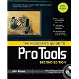 The Musician's Guide to Pro Toolsby John Keane