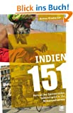 Indien 151: Portrait des faszinierenden Subkontinents in 151 Momentaufnahmen