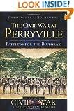 The Civil War at Perryville: Battling for the Bluegrass (Civil War Sesquicentennial)