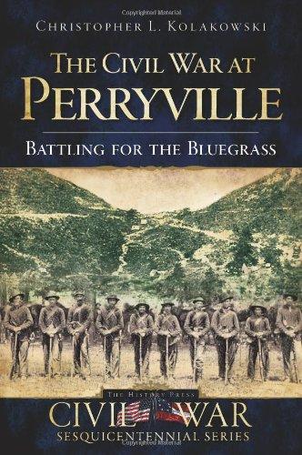 The Civil War at Perryville (KY): Battling for the Bluegrass (Civil War Sesquicentennial)