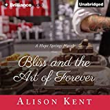 Bliss and the Art of Forever: A Hope Springs Novel