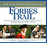 img - for Pennsylvania's Forbes Trail: Gateways and Getaways along the Legendary Route from Philadelphia to Pittsburgh book / textbook / text book