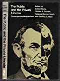 img - for The Public and the Private Lincoln: Contemporary Perspectives book / textbook / text book