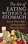 The Art Of Eating Without A Stomach:...