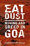 Eat Dust : Mining and Greed in Goa