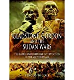 img - for Gladstone, Gordon and the Sudan Wars: The Battle Over Imperial Intervention in the Victorian Age (Hardback) - Common book / textbook / text book