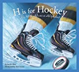 img - for H is for Hockey: A NHL Alumni Alphabet (Sports Alphabet) book / textbook / text book