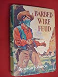 img - for Barded Wire Feud by Ryerson Johnson book / textbook / text book