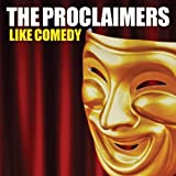 Like Comedy The Proclaimers
