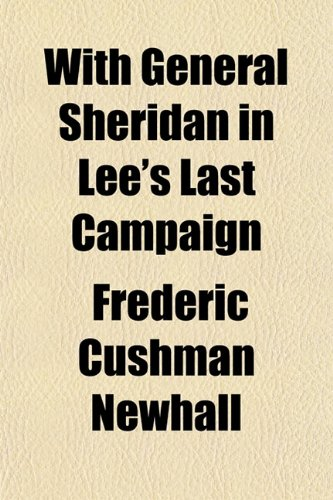 With General Sheridan in Lee's Last Campaign