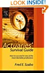 Actuaries' Survival Guide: How to Suc...