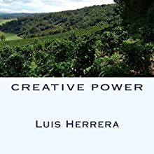 Creative Power Audiobook by Luis Herrera Narrated by Sharon Olivia Blumberg