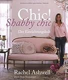 Chic! Shabby Chic: Der Einrichtungskult
