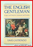 img - for The English Gentleman: Images and Ideals in Literature and Society book / textbook / text book