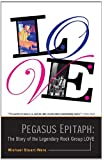 Pegasus Epitaph: The Story of the Legendary Rock Group Love