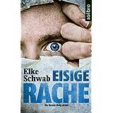 """Eisige Rache: Ein Baccus-Borg-Krimivon """"Elke Schwab"""""""