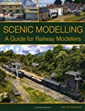 Scenic Modelling: A Guide for Railway Modellers