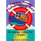 Barney and Jimmy the Lifeboats (Tales from Fisherman's Bay Book 1)by Valerie Cashmore