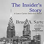 The Insider's Story: A Lance Carter Detective Novel, Book 2 | Bruce A. Sarte