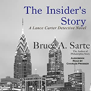 The Insider's Story: A Lance Carter Detective Novel, Book 2 | [Bruce A. Sarte]