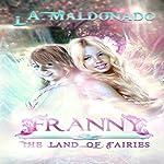 Franny & the Land of Fairies | L. A. Maldonado