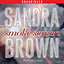 Smoke Screen: A Novel (       UNABRIDGED) by Sandra Brown Narrated by Victor Slezak