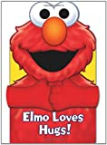 Sesame Street Elmo Loves Hugs! (Hugs Book)